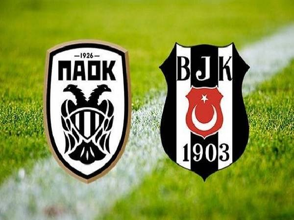 Soi kèo PAOK vs Besiktas 01h00, 26/08 - Champions League