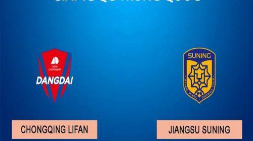Soi kèo Chongqing Lifan vs Jiangsu Suning 18h35 ngày 19/10/2020