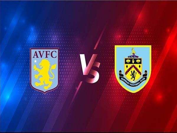 Soi kèo Aston Villa vs Burnley – 01h00 18/12, Ngoại Hạng Anh