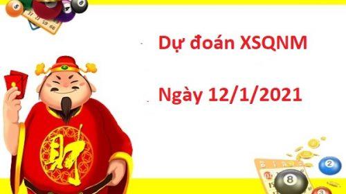 Dự đoán XSQNM 12/01/2021