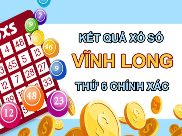 Nhận định KQXS Vĩnh Long 9/4/2021 chốt lô VIP XSVL thứ 6