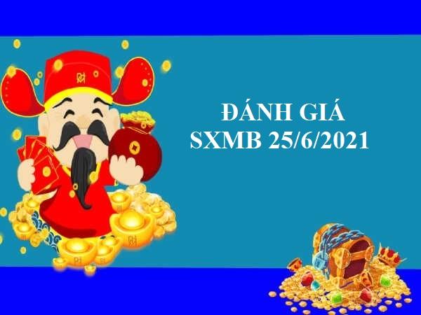 Đánh giá dự đoán SXMB 25/6/2021 thứ 6
