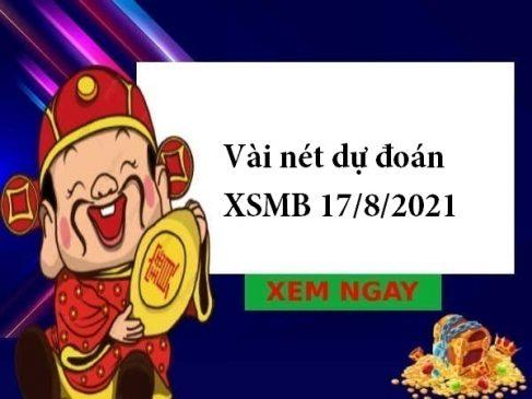 Vài nét dự đoán XSMB 17/8/2021