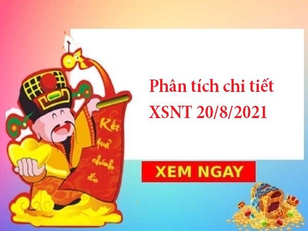 Phân tích chi tiết XSNT 20/8/2021