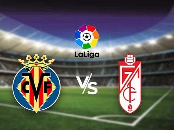 Soi kèo Villarreal vs Granada – 01h00 17/08, VĐQG Tây Ban Nha