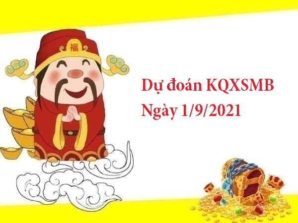dự đoán KQXSMB ngày 1/9/2021