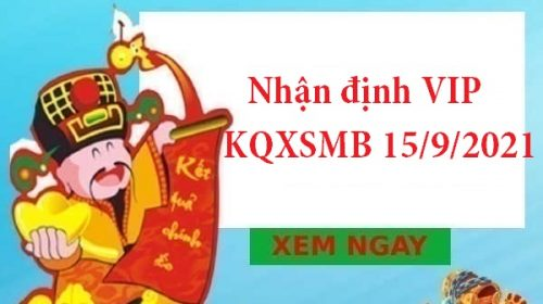 Nhận định VIP KQXSMB 15/9/2021