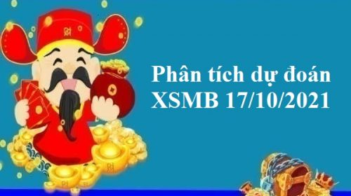 Phân tích dự đoán KQXSMB 17/10/2021