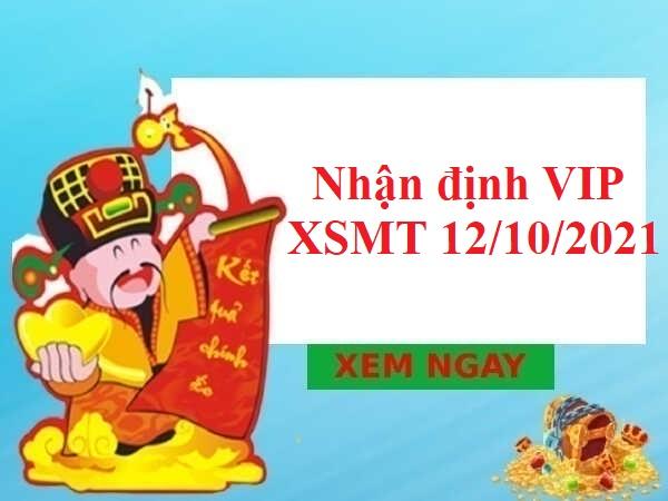 Nhận định VIP KQXSMT 12/10/2021